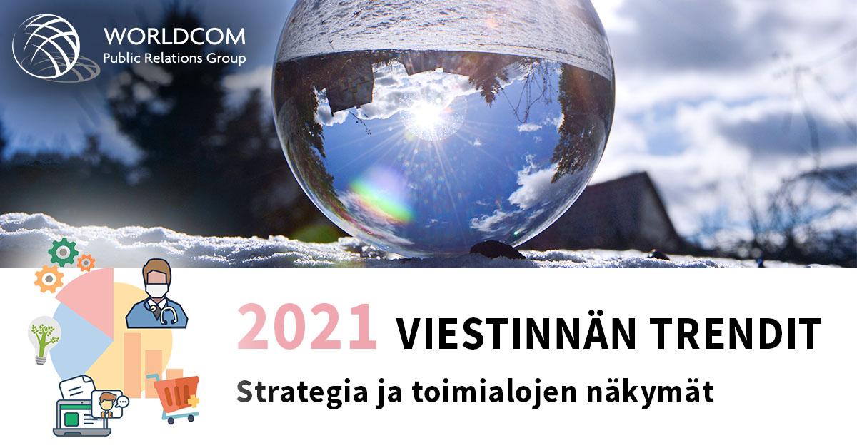 Worldcom – viestinnän trendit 2021: Vastuullisuus ja digitalisuus liiketoiminnan oletusarvot