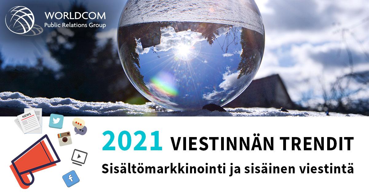Worldcom – Viestinnän trendit 2021: Mielenterveys sisäisen viestinnän agendalle, sisältömarkkinoinnissa rima kohoaa entisestään
